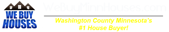 We Buy Houses in Washington County Minnesota